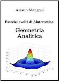 Cover Esercizi svolti di Matematica: Geometria Analitica