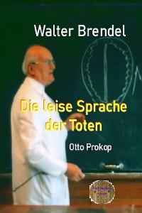 Cover Die leise Sprache der Toten - Otto Prokop