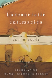 Cover Bureaucratic Intimacies