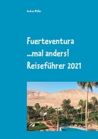 Cover Fuerteventura ...mal anders! Reiseführer 2021