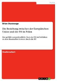 Cover Die Beziehung zwischen der Europäischen Union und der PiS in Polen