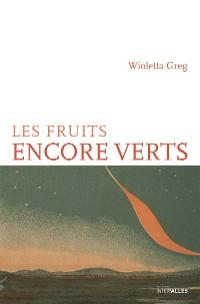 Cover Les Fruits encore verts