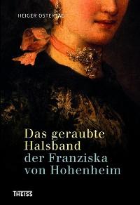 Cover Das geraubte Halsband der Franziska von Hohenheim
