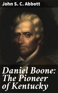 Cover Daniel Boone: The Pioneer of Kentucky