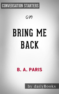 Cover Bring Me Back: A Novel​​​​​​​ by B. A. Paris​​​​​​​ | Conversation Starters