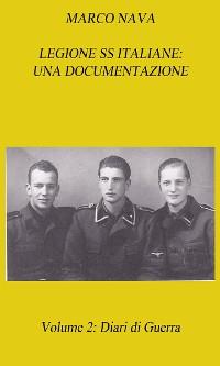 Cover Legione SS Italiane: Una documentazione. Volume 2: Diari di Guerra