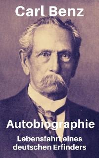 Cover Carl Benz - Autobiographie. Lebensfahrt eines deutschen Erfinders