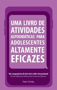 Cover Uma Livro de Atividades Autodidaticas Para Adolescentes Altamente Eficazes