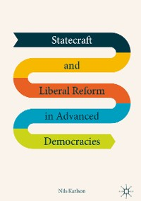 Cover Statecraft and Liberal Reform in Advanced Democracies