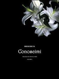 Cover Conoscimi - Trilogia dei fratelli neri Vol.1