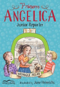 Cover Princess Angelica, Junior Reporter