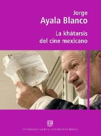 Cover La khátarsis del cine mexicano