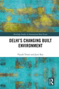 Cover Delhi's Changing Built Environment