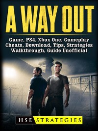 Cover Way Out Game, PS4, Xbox One, Gameplay, Cheats, Download, Tips, Strategies, Walkthrough, Guide Unofficial