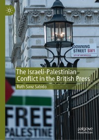 Cover The Israeli-Palestinian Conflict in the British Press