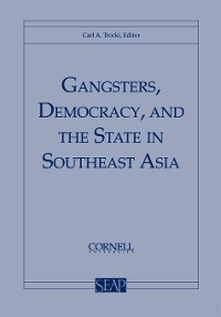 Cover Gangsters, Democracy, and the State in Southeast Asia