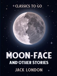 Cover Moon-Face and Other Stories