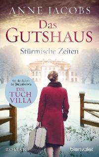 Cover Das Gutshaus - Stürmische Zeiten