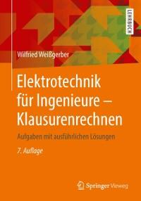 Cover Elektrotechnik fur Ingenieure - Klausurenrechnen