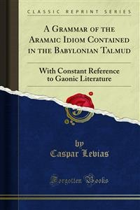 Cover A Grammar of the Aramaic Idiom Contained in the Babylonian Talmud