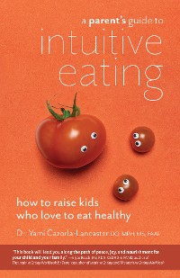 Cover A Parent's Guide to Intuitive Eating