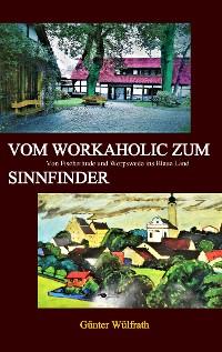 Cover Vom Workaholic zum Sinnfinder