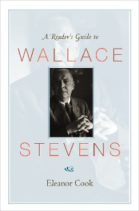 Cover A Reader's Guide to Wallace Stevens