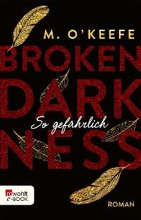 Cover Broken Darkness. So gefährlich