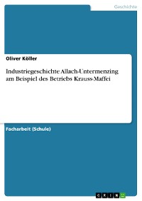 Cover Industriegeschichte Allach-Untermenzing am Beispiel des Betriebs Krauss-Maffei