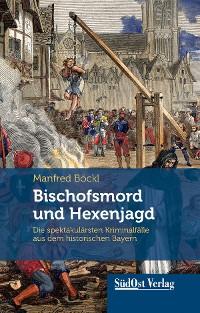 Cover Bischofsmord und Hexenjagd