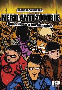 Cover Nerd AntiZombie - Apocalisse a RozzAngeles
