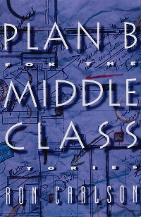 Cover Plan B for the Middle Class: Stories