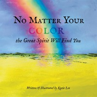 Cover No Matter Your Color the Great Spirit Will Find You