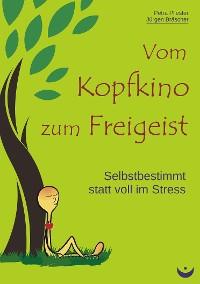 Cover Vom Kopfkino zum Freigeist