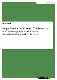 """Cover Irmgard Keuns Debütroman """"Gilgi eine von uns"""" als topographischer Roman. Raumdarstellung in der Literatur"""
