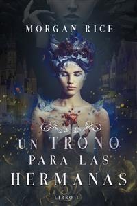 Cover Un Trono para Las Hermanas (Libro Uno)