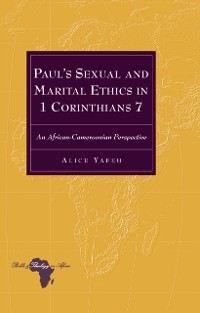 Cover Paul's Sexual and Marital Ethics in 1 Corinthians 7
