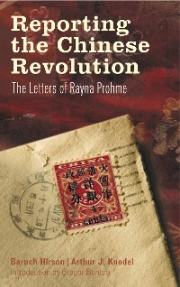 Cover Reporting the Chinese Revolution