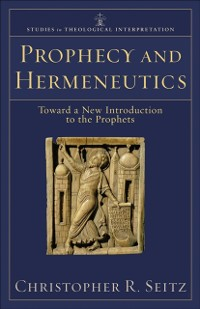 Cover Prophecy and Hermeneutics (Studies in Theological Interpretation)