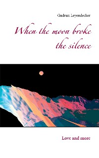 Cover When the moon broke the silence