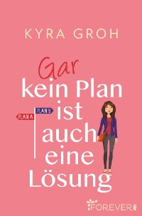 Cover Gar kein Plan ist auch eine Lösung