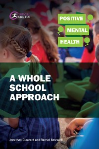 Cover Positive Mental Health: A Whole School Approach