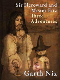 Cover Sir Hereward and Mister Fitz: Three Adventures