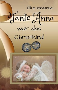 Cover Tante Anna war das Christkind