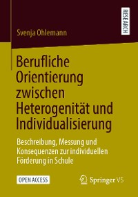 Cover Berufliche Orientierung zwischen Heterogenität und Individualisierung