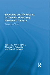 Cover Schooling and the Making of Citizens in the Long Nineteenth Century