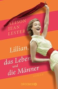 Cover Lillian, das Leben und die Männer