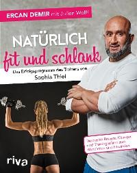 Cover Natürlich fit und schlank – Das Erfolgsprogramm des Trainers von Sophia Thiel