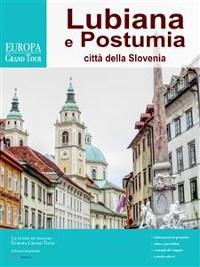 Cover Lubiana e Postumia, città della Slovenia