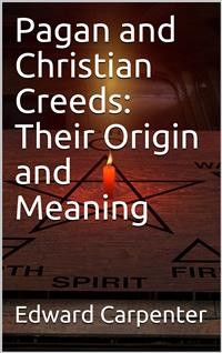 Cover Pagan and Christian Creeds: Their Origin and Meaning